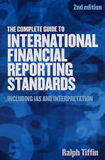 The Complete Guide to International Financial Reporting Standards by Tippin, Ra