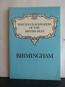WATCH, CLOCK & DIALMAKERS OF BIRMINGHAM 1547-1900 - JOSEPH McKENNA Paperback