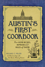 Austin's First Cookbook: Our Home Recipes, Remedies and Rules of Thumb [TX]
