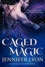 Caged Magic: By Lyon, Jennifer
