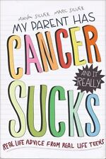 My Parent Has Cancer and It Really Sucks by Marc Silver and Maya Silver (2013)