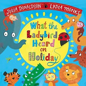 What the Ladybird Heard on Holiday by Donaldson, Julia Book The Cheap Fast Free