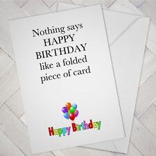 FUNNY BIRTHDAY CARD Male Female Boy Girl Friend Best Mate 028 Happy Cards