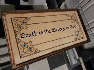 Antique 1890's Victorian Motto DEATH IS THE BRIDGE TO GOD Painted Framed Sampler
