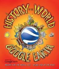 A History of the World with Google Earth: History for the Digital Age - Online