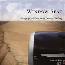 Window Seat: The Art of Digital Photography and Creative Thinking-ExLibrary