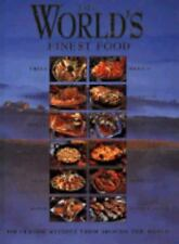 The World's Finest Food : 180 Classic Recipes from Around the World Plastic Seal
