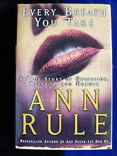 SIGNED ANN RULE 1st Edition HC/DJ SIGNED 1991 EVERY BREATH YOU TAKE