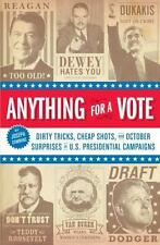 Anything for a Vote: Dirty Tricks, Cheap Shots, and October Surprises in U.S. Pr