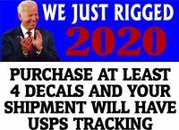 "GOP Anti Biden Lie Steal Cheat WE JUST RIGGED Political Bumper Sticker 8.7""x3"""