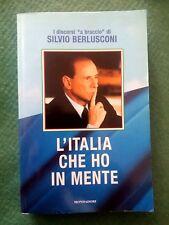 L'ITALIA CHE HO IN MENTE - SILVIO BERLUSCONI - 1° EDIZIONE 2000 - MONDADORI -
