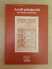 ARREDI PRINCIPESCHI del Seicento fiorentino UTET 1990