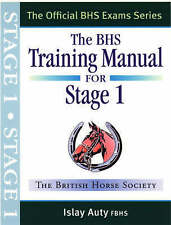 NEW The BHS British Horse Society Training Manual for Stage 1 by Islay Auty