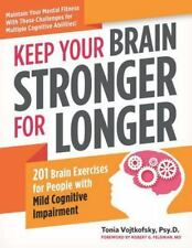 Keep Your Brain Stronger for Longer: 201 Brain Exercises for People with Mild Co