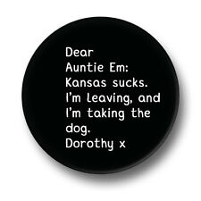 Dear Auntie Em 1 Inch / 25mm Pin Button Badge Wizard Of Oz Dorothy Funny Humour