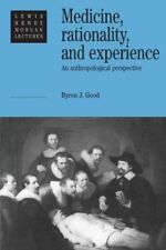 Medicine, Rationality and Experience: An Anthropological Perspective (Lewis H…