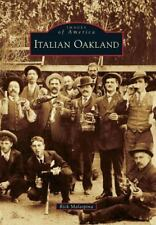 ITALIAN OAKLAND by Rick Malaspina Images of America Series Paperback Book Used