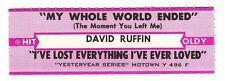 Juke Box Strip DAVID RUFFIN - My Whole World Ended / I've Lost Everything I've E