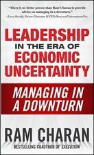 Ram Charan~LEADERSHIP IN THE ERA OF ECONOMIC UNCERTAINTY~SIGNED 4TH/DJ~NICE COPY