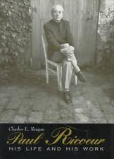 Paul Ricoeur: His Life and His Work by Reagan, Charles E.