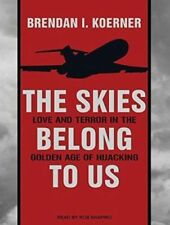 The Skies Belong to Us: Love and Terror in the Golden Age of Hijacking MP3 CD