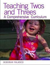 NEW Teaching Twos and Threes: A Comprehensive Curriculum by Deborah Falasco