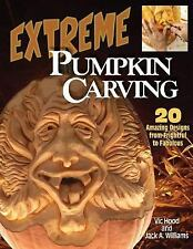 Extreme Pumpkin Carving: 20 Amazing designs from Frightful to Fabulous-ExLibrary