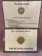 """The Scots Guard "" Scottish Regiimental Badge"