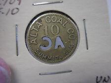 #2709 E10--RARE R-10 ---10 CENT ALTA COAL CO.  TOKEN OR CLACKER--SUMMIT,ALA