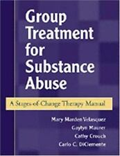 Group Treatment for Substance Abuse: A Stages-of-Change Therapy Manual, Velasque