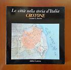 CROTONE - SEVERINO G.C. - LE CITTA' NELLA STORIA D'ITALIA - 1° Edizione LATERZA