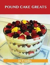 Pound Cake Greats : Delicious Pound Cake Recipes, the Top 69 Pound Cake...