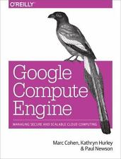 Google Compute Engine: Managing Secure and Scalable Cloud Computing (Paperback o
