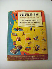 WESTWARD HOW! through the Scenic West FRED BOND CAMERA CRAFT 1947 MAP