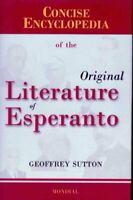 Concise Encyclopedia of the Original Literature of Esperanto 1887-2007, Hardc...