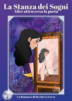 La stanza dei Sogni - Alice attraverso la porta di Davide La Greca,  2020,  You