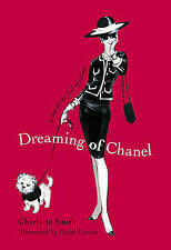 Dreaming of Chanel by Charlotte Smith (Hardback, 2010)