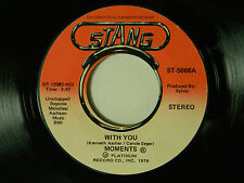 Moments 45 WITH YOU / NET TIME THAT I SEE YOU ~ Stang VG++ r&b