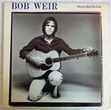 BOB WEIR 1978 LP ~HEAVEN HELP THE FOOL~ ARISTA AB 4155 VG+ STERLING LYRIC INNER