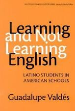 Learning and Not Learning English: Latino Students in American Schools by Valdes