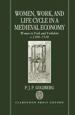 Women, Work, and Life Cycle in a Medieval Economy : Women in York and...