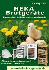 HEKA-Brutgeräte Katalog 2016 --- Brutgeräte, Wärmeplatten, Tränkenwärmer u.v.m.
