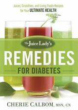 THE JUICE LADY'S REMEDIES FOR DIABETES - CALBOM, CHERIE - NEW PAPERBACK BOOK