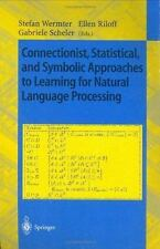 Connectionist, Statistical and Symbolic Approaches to Learning for Natural Lang