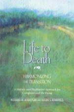 Life to Death: Harmonizing the Transition: A Holistic and Meditative Approach fo