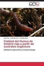 Calidad Del Humus de Lombriz Roja a Partir de Sustratos Organicos by Polo...