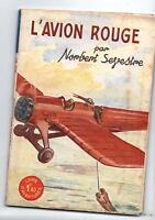 Le Livre d'Aventures 63. L'avion rouge. SEVESTRE. Tallandier 1941