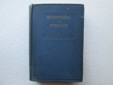 BEGINNING OF WISDOM by Willie H. Johnson 1928 HARDCOVER Rare Book