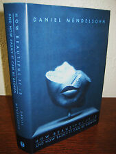 1st Edition HOW BEAUTIFUL IT IS Daniel Mendelsohn ESSAYS First Printing