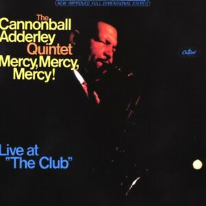 """ADDERLEY CANNONBALL - Mercy, Mercy, Mercy!: Live at """"The Club"""""""